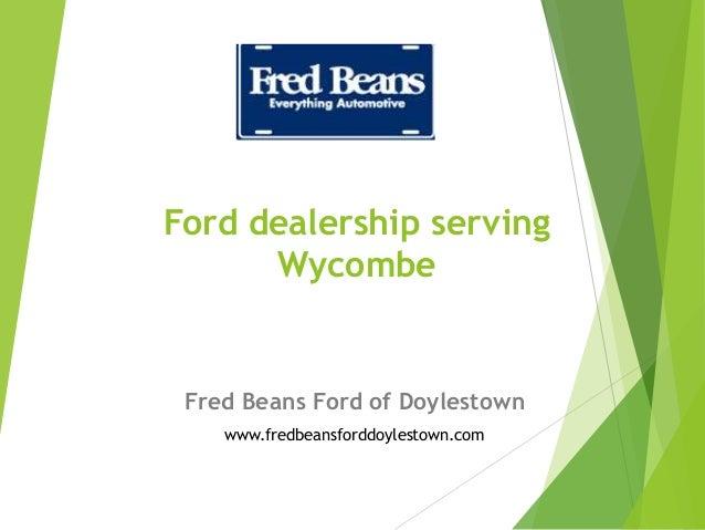 Ford dealership serving Wycombe Fred Beans Ford of Doylestown www.fredbeansforddoylestown.com
