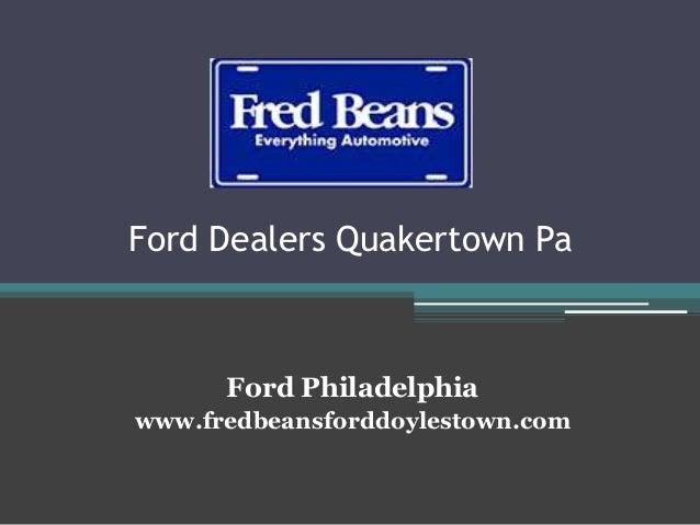 Ford Dealers Quakertown Pa Ford Philadelphia www.fredbeansforddoylestown.com