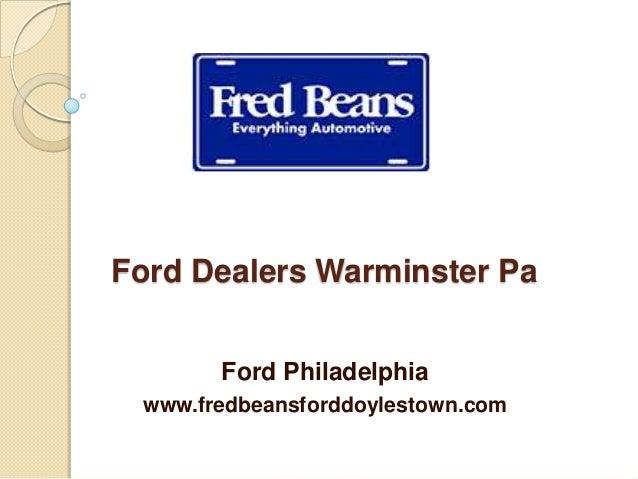 Ford Dealers Warminster Pa Ford Philadelphia www.fredbeansforddoylestown.com
