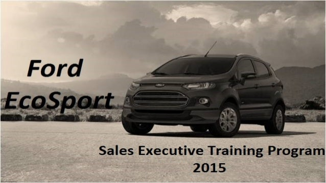 sales executive training program for ford ecosport. Black Bedroom Furniture Sets. Home Design Ideas