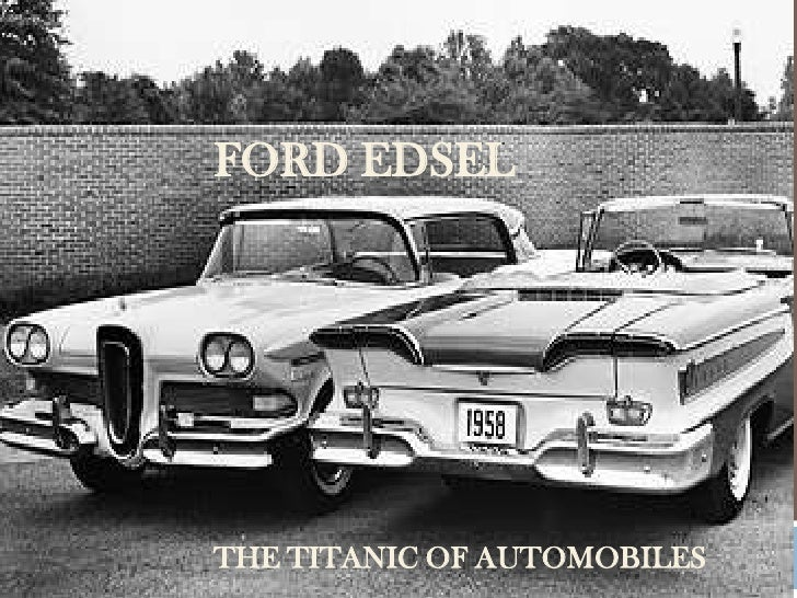 Ford edsel - The ANIC OF AUTOMOBILES
