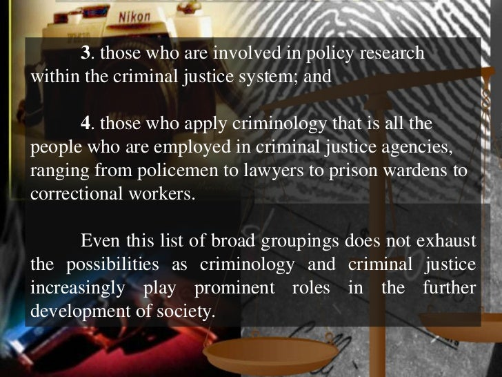an overview of the field of criminology Program overview the sociology–criminology major is designed for students  who desire careers in some aspect of criminal justice or who are planning to seek .