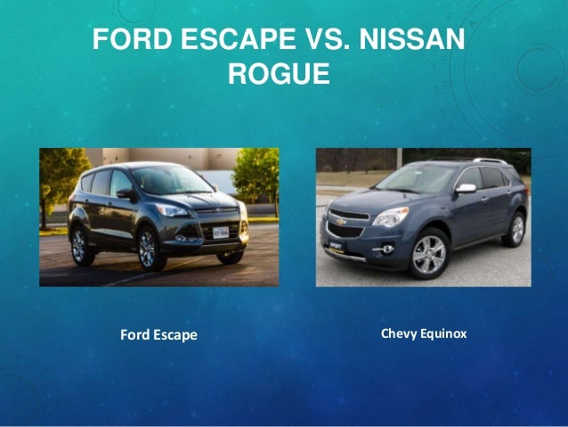 ford escape vs chevy equinox. Black Bedroom Furniture Sets. Home Design Ideas