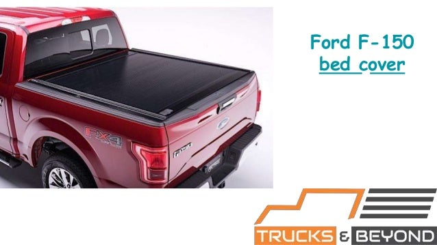 Ford F 150 Bed Cover Trucks And Beyond
