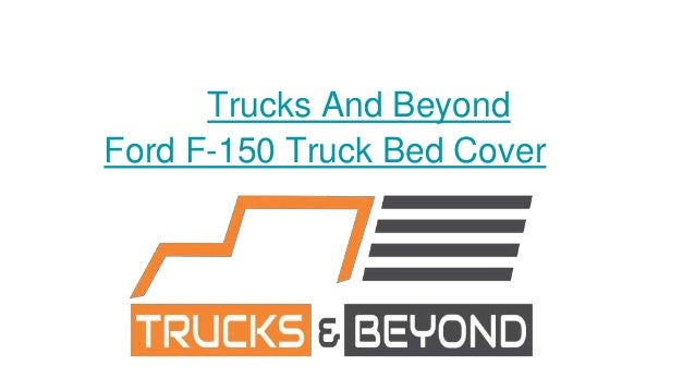 Ford F 150 Bed Tonneau Cover Trucks And Beyond