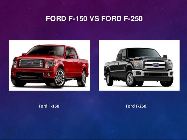 Ford F-150 vs Ford F-250