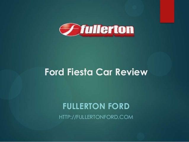 Ford Fiesta Car Review FULLERTON FORD HTTP://FULLERTONFORD.COM