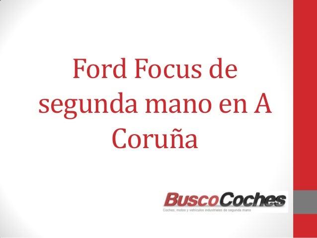 Ford focus de segunda mano en a coruna - Muebles de segunda mano coruna ...