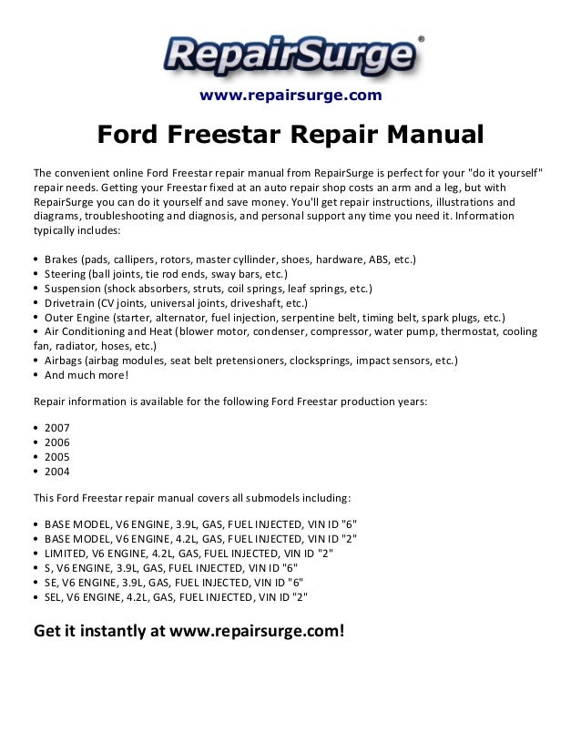 Ford Freestar Repair Manual 2004-2007 on 1997 ford crown victoria wiring diagram, 2010 ford mustang wiring diagram, 2009 ford mustang wiring diagram, 2004 kia amanti wiring diagram, 2006 ford freestar fuse diagram, 2003 ford excursion wiring diagram, 2004 toyota highlander wiring diagram, 2004 bmw x3 wiring diagram, 2004 mitsubishi galant wiring diagram, 1995 ford aspire wiring diagram, 2004 mercury grand marquis wiring diagram, 2004 nissan armada wiring diagram, 1995 ford crown victoria wiring diagram, 2004 dodge grand caravan wiring diagram, 2004 lincoln town car wiring diagram, 2004 ford f-250 wiring diagram, 2006 ford crown victoria wiring diagram, 2004 ford thunderbird wiring diagram, 2014 ford f150 wiring diagram, 2004 ford sport trac wiring diagram,