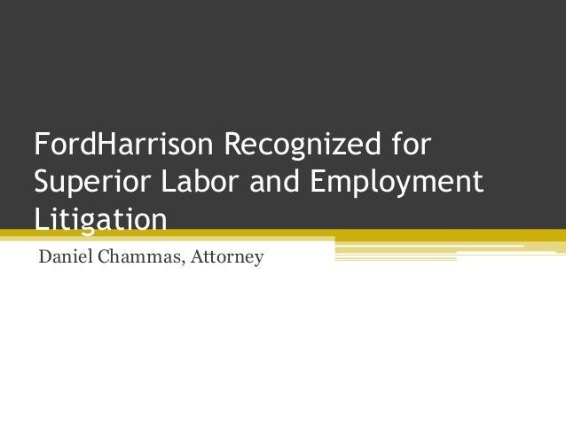 FordHarrison Recognized for Superior Labor and Employment Litigation Daniel Chammas, Attorney