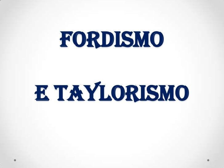 FORDISMOE TAYLORISMO