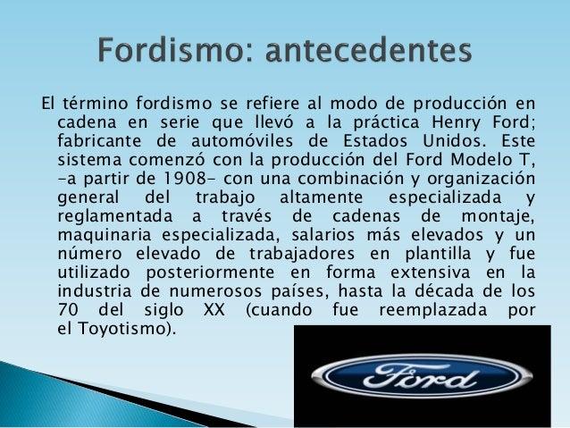 Fordismo antecedentes caracteristicas ventajas y for Maquinaria y utensilios para la produccion culinaria