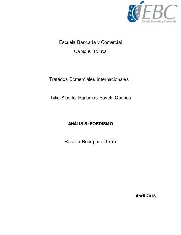 Escuela Bancaria y Comercial Campus Toluca Tratados Comerciales Internacionales I Tulio Alberto Radamés Favela Cuenca ANÁL...
