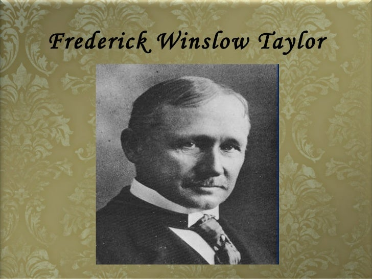 "frederick winslow taylor the father Frederick taylor was instrumental in bringing industry frederick w taylor: biography & ""father of scientific frederick w taylor the father of scientific."
