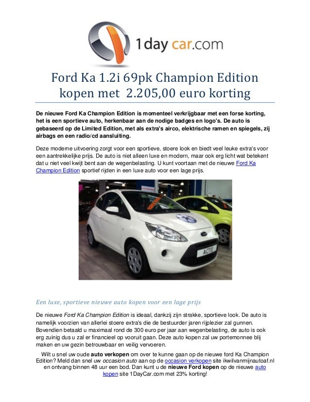 Ford Ka 1.2i 69pk Champion Edition       kopen met 2.205,00 euro kortingDe nieuwe Ford Ka Champion Edition is momenteel ve...