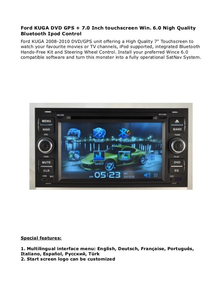 Ford KUGA DVD GPS + 7.0 Inch touchscreen Win. 6.0 Nigh QualityBluetooth Ipod ControlFord KUGA 2008-2010 DVD/GPS unit offer...