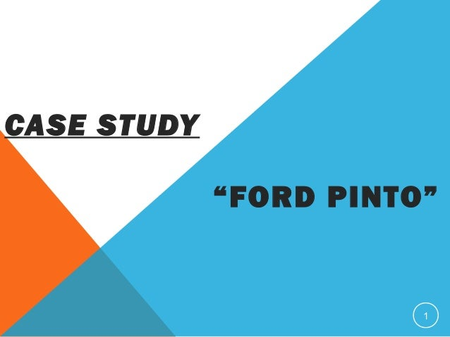 ford pinto fires case study and The ford pinto case : a study in applied ethics, business, and technology / other fatalities associated with crash-induced fuel leakage and fires / es grush and.