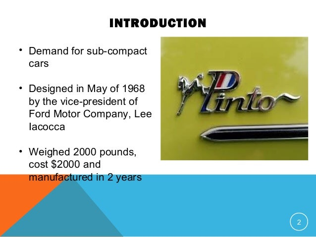 an introduction to the history of the ford company in the pinto case The ford pinto case on the central ethical question in the pinto case: did ford motor company act ethically in designing the introduction: the pinto.