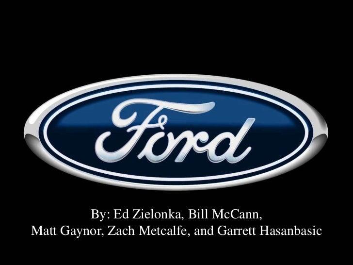 By: Ed Zielonka, Bill McCann,Matt Gaynor, Zach Metcalfe, and Garrett Hasanbasic