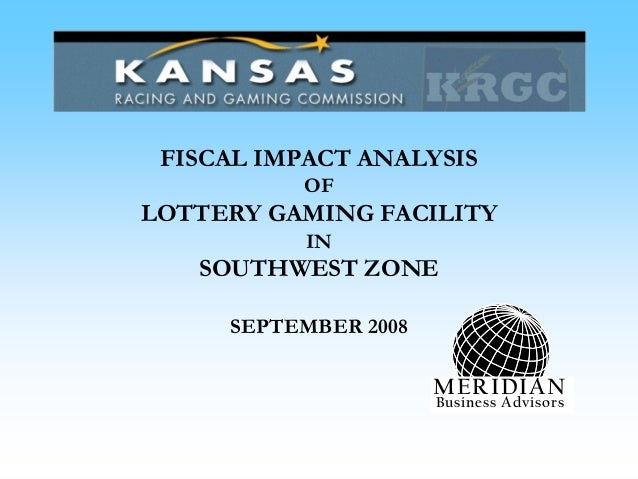 FISCAL IMPACT ANALYSIS OF LOTTERY GAMING FACILITY IN SOUTHWEST ZONE SEPTEMBER 2008 MERIDIAN Business Advisors