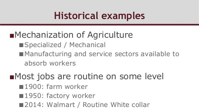 Historical examples ■Mechanization of Agriculture ■Specialized / Mechanical ■Manufacturing and service sectors availabl...
