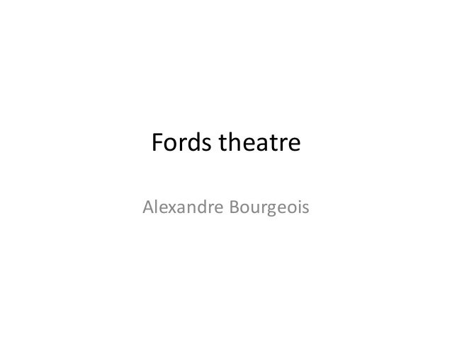 Fords theatre Alexandre Bourgeois