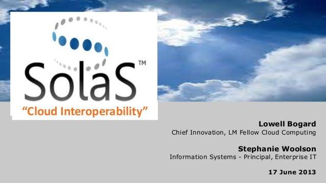 SESSION TITLEPresenter name and companyLowell BogardChief Innovation, LM Fellow Cloud ComputingStephanie WoolsonInformatio...
