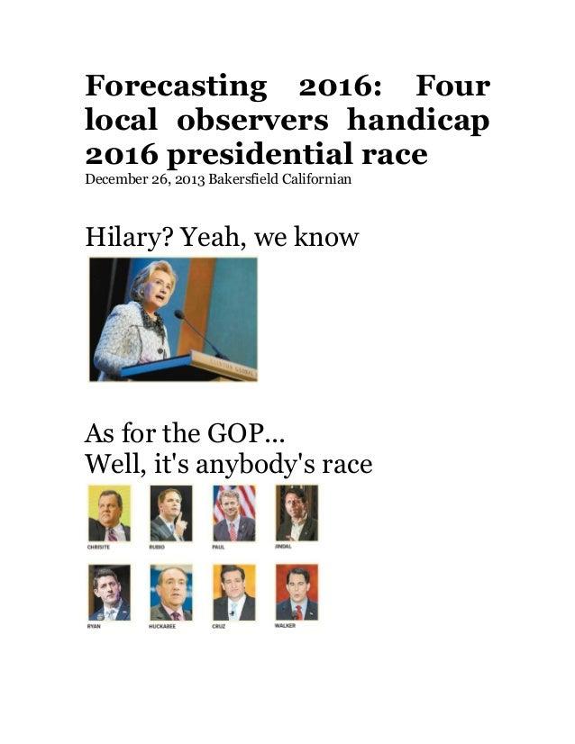 Forecasting 2016: Four local observers handicap 2016 presidential race   December 26, 2013 Bakersfield Californian   ...