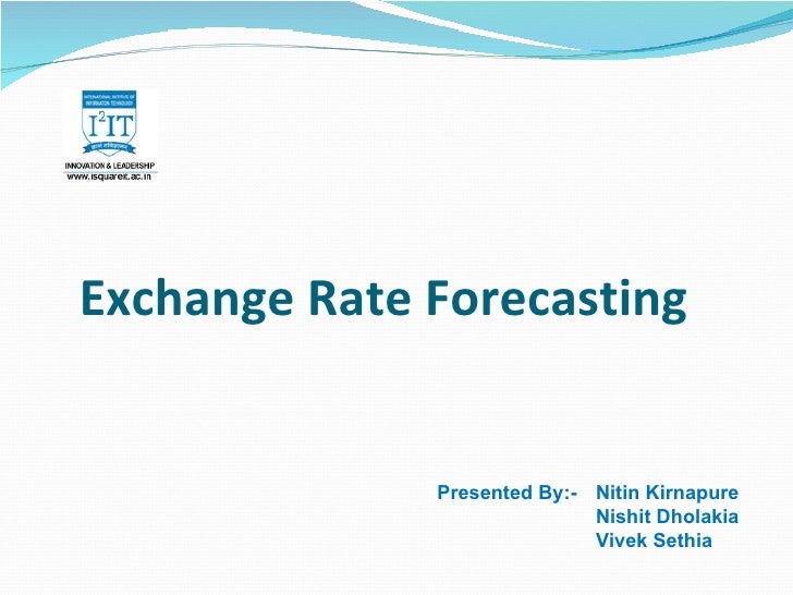 thesis on forecasting exchange rate Trading economics provides forecasts for major currency exchange rates, forex crosses and crypto currencies based on its analysts expectations and proprietary global macro models the current forecasts were last revised on october 2 of 2018.