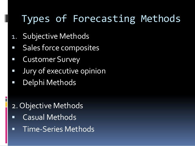 types of forecasting methods Determining the optimal forecast method is a rather complex science, especially across a large product line this may be nearly impossible using only spreadsheets however, sophisticated forecasting software can within seconds test multiple methods for each item to determine which method will give you the most accurate results.