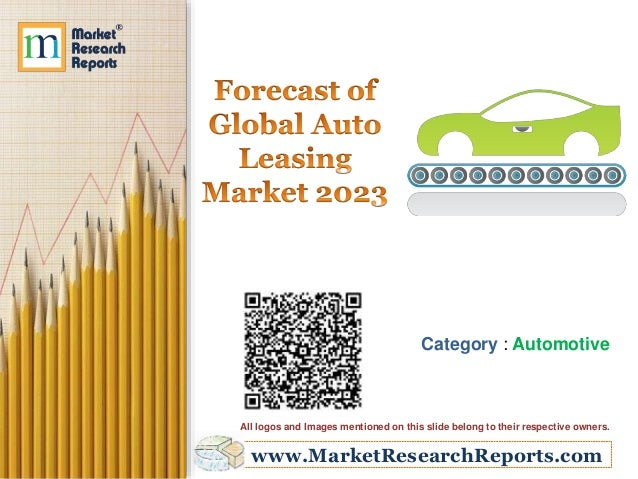 Global Auto Leasing >> Forecast Of Global Auto Leasing Market 2023