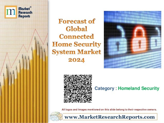 www.MarketResearchReports.com Category : Homeland Security All logos and Images mentioned on this slide belong to their re...