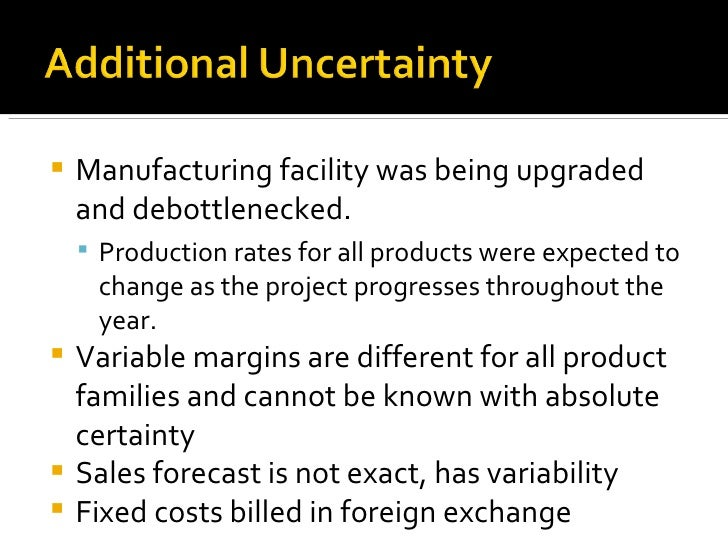 <ul><li>Manufacturing facility was being upgraded and debottlenecked.  </li></ul><ul><ul><li>Production rates for all prod...