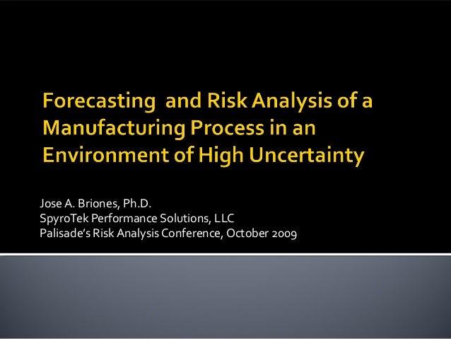Jose A. Briones, Ph.D.SpyroTek Performance Solutions, LLCPalisade's Risk Analysis Conference, October 2009