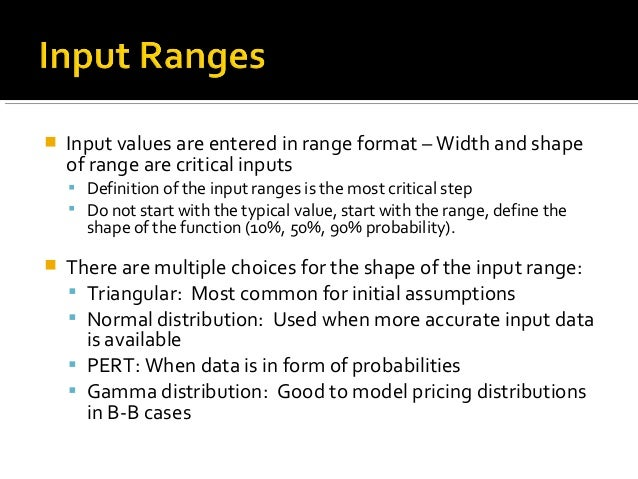    Input values are entered in range format – Width and shape    of range are critical inputs     Definition of the inpu...