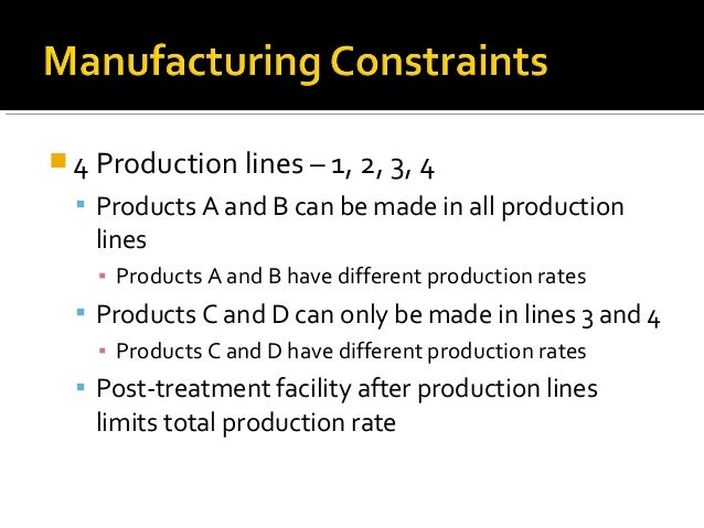  4 Production lines – 1, 2, 3, 4   Products A and B can be made in all production    lines    ▪ Products A and B have di...