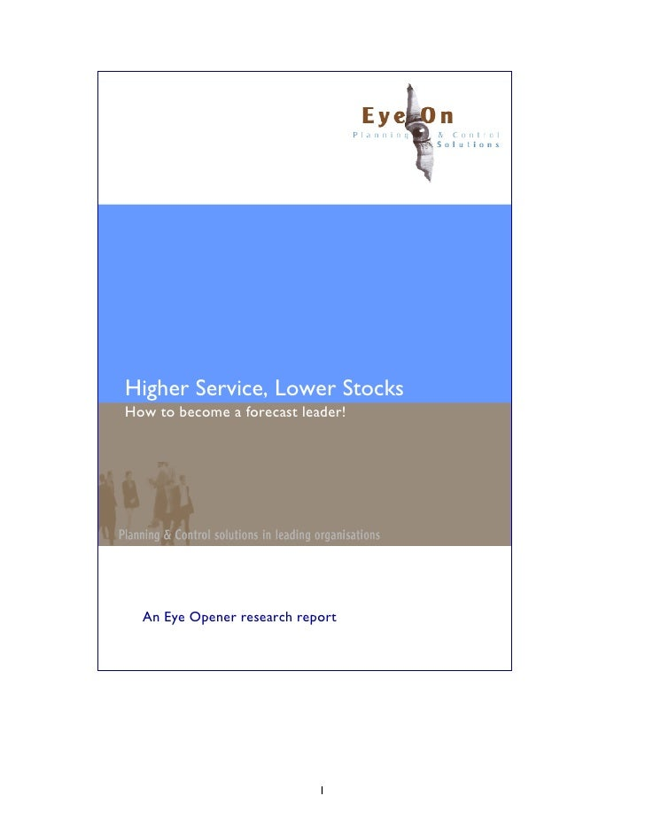 Higher Service, Lower Stocks How to become a forecast leader!       An Eye Opener research report                         ...