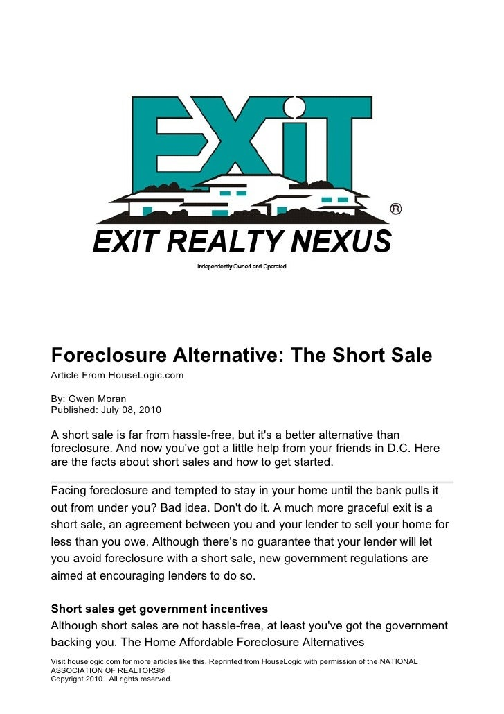 Foreclosure Alternative: The Short Sale Article From HouseLogic.com  By: Gwen Moran Published: July 08, 2010  A short sale...