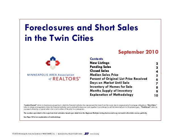 Foreclosures and Short Sales in the Twin Cities September 2010 2 3 4 5 Contents New Listings Pending Sales Closed Sales Me...
