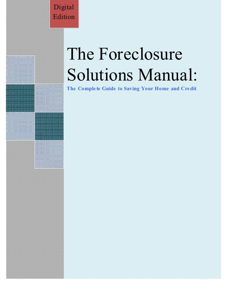 Digital             www. StopForeclosureBlog.net Edition         The Foreclosure     Solutions Manual:     The Complete Gu...