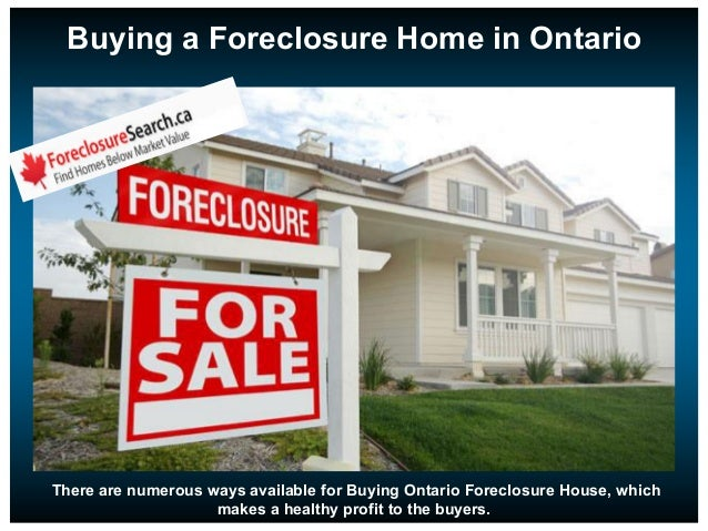 Buying A Foreclosure Home In Ontario There Are Numerous Ways Available For Buying Ontario Foreclosure House