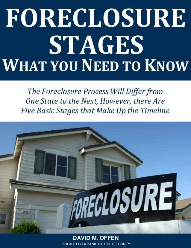 The Foreclosure Process Will Differ from One State to the Next, However, there Are Five Basic Stages that Make Up the Time...