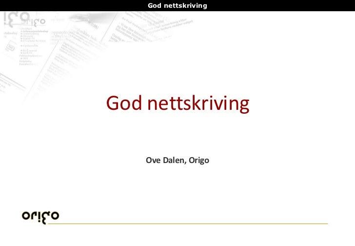 God nettskriving Ove Dalen, Origo