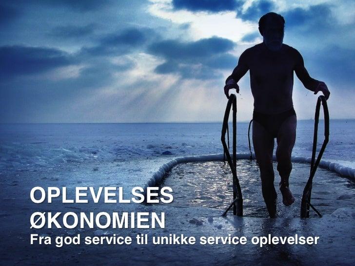 OPLEVELSES!ØKONOMIEN!Fra god service til unikke service oplevelser!