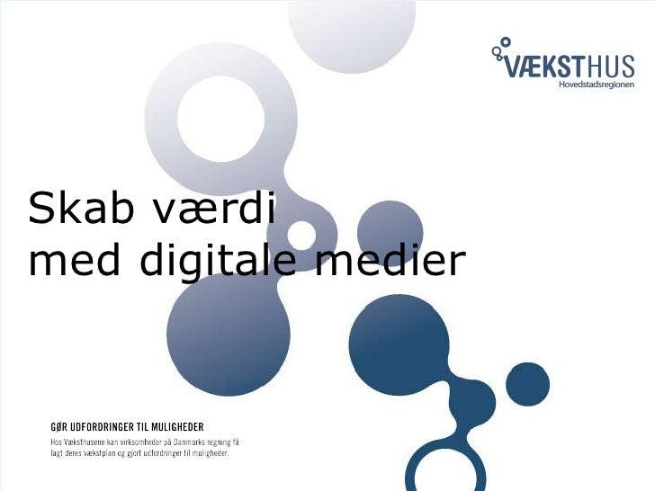 Skab værdi  med digitale medier