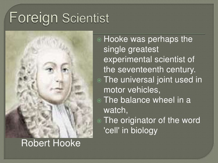 robert hookes contribution in the field of science What was robert hooke's contribution to in the world of modern science, hooke is regularly important contributions to nearly every field.