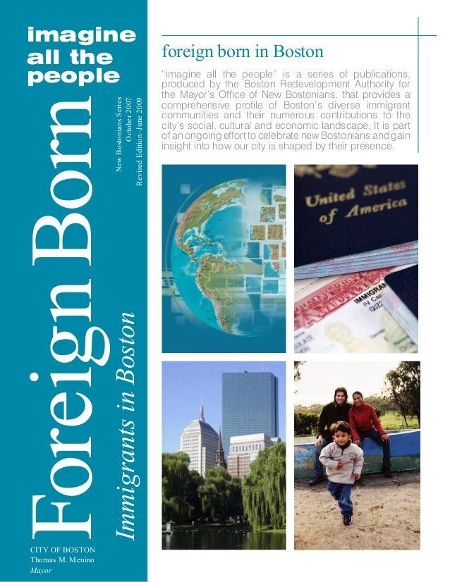 "imagine all the peopleForeignBornImmigrantsinBoston CITY OF BOSTON Thomas M. Menino Mayor foreign born in Boston ""imagine ..."