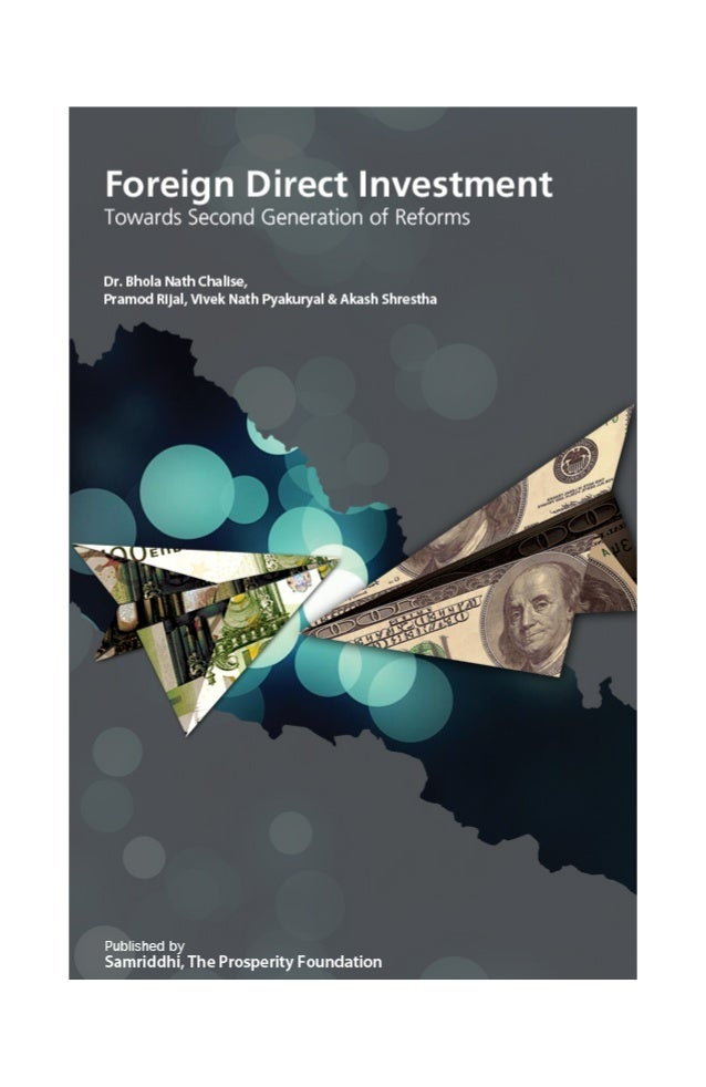 Foreign Direct Investment  Towards Second Generation of Reforms Dr. Bhola Nath Chalise, Akash Shrestha, Pramod Rijal & Viv...