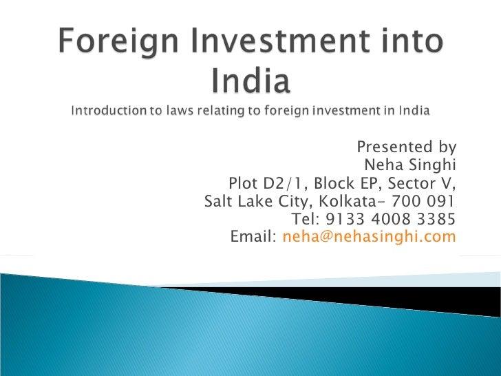 Presented by Neha Singhi Plot D2/1, Block EP, Sector V, Salt Lake City, Kolkata- 700 091 Tel: 9133 4008 3385 Email:  [emai...