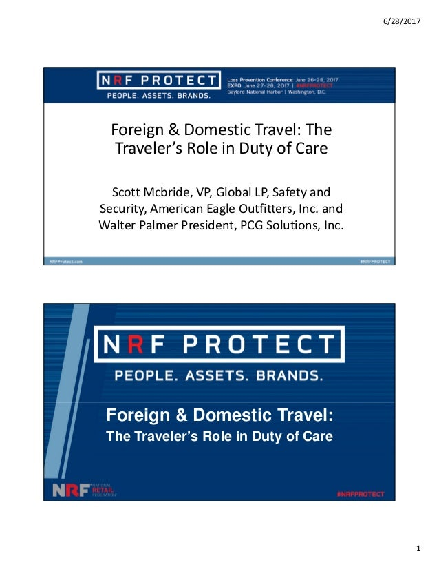 6/28/2017 1 Foreign & Domestic Travel: The Traveler's Role in Duty of Care Scott Mcbride, VP, Global LP, Safety and Securi...